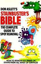 Don Aslett's stain-buster's bible : the complete guide to spot removal