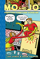 Mo and Jo : fighting together forever : a toon book