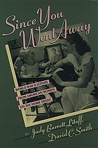 Since you went away : World War II letters from American women on the home front