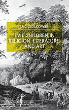 Evil children in religion, literature, and art