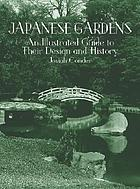 Japanese gardens : an illustrated guide to their design and history