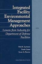 Integrated facility environmental management approaches : lessons from industry for Department of Defense facilities