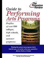 Guide to performing arts programs : profiles of over 600 colleges, high schools, and summer programs