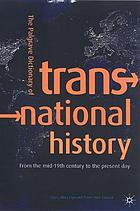 The Palgrave dictionary of transnational historyThe Palgrave dictionary of transnational history : [from the mid-19th century to the present day]