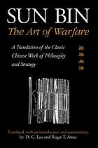 Sun Bin : the art of warfare : a translation of the classic Chinese work of philosophy and strategy