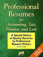 Professional resumes for accounting, tax, finance, and law : a special gallery of quality resumes by professional resume writers