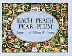 "Each peach pear plum : an ""I spy"" story"