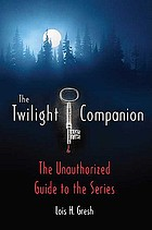 The Twilight companion : the unauthorized guide to the series