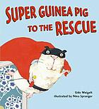 Super Guinea Pig to the rescue