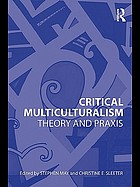 Critical multiculturalism : theory and praxis