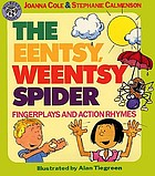 The eentsy, weentsy spider : fingerplays and action rhymes