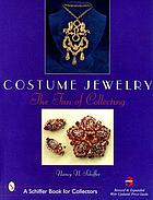 Costume jewelry : the fun of collecting