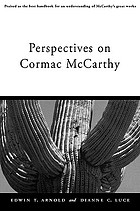 Perspectives on Cormac McCarthy : revised edition