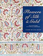 Flowers of silk and gold : four centuries of Ottoman embroidery