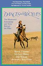 Dances with wolves : the illustrated screenplay and story behind the film