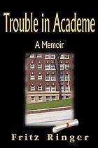 Trouble in academe : a memoir