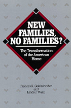 New families, no families? : the transformation of the American home