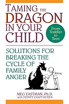 Taming the dragon in your child : solutions for breaking the cycle of family anger
