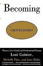 Becoming gentlemen : women, law school, and institutional change