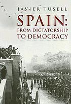 Spain : from dictatorship to democracy : 1939 to the present