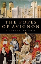 The popes of Avignon : a century in exile