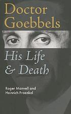 Dr. Goebbels, his life and death