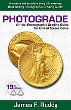 Photograde : a photographic grading encyclopedia for United States coins : a guide to evaluating the features which determine the price of rare coins