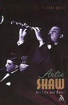 Artie Shaw : his life and music