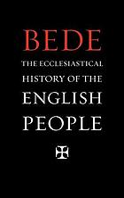 The Venerable Bede's Ecclesiastical history of England. Also the Anglo-Saxon chronicle