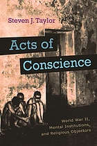 Acts of conscience : World War II, mental institutions, and religious objectors