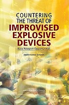 Countering the threat of improvised explosive devices : basic research opportunities, abbreviated version