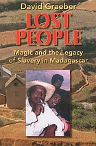 Lost people magic and the legacy of slavery in Madagascar