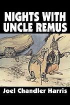 Nights with Uncle Remus : myths and legends of the old plantation