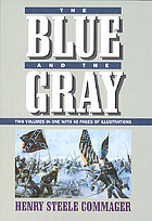 The Blue and the Gray : the story of the Civil War as told by participants