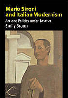 Mario Sironi and Italian modernism : art and politics under fascism
