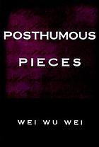 Posthumous pieces