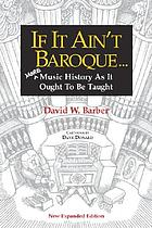 If it ain't baroque : more music history as it ought to be taught