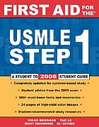 First aid for the USMLE Step 1, 2006 : a student to student guide