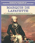 Marquis de Lafayette : French hero of the American Revolution