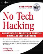 No tech hacking a guide to social engineering, dumpster diving, and shoulder surfing