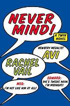 Never mind! : a twin novel
