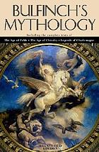 Bulfinch's mythology: The age of fable, the age of chivalry, Legends of Charlemagne