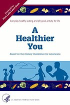 A healthier you  : based on the Dietary guidelines for Americans