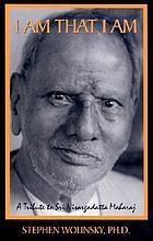 I am that I am : a tribute to Sri Nisargadatta Maharaj