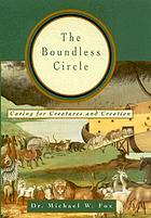 The boundless circle : caring for creatures and creation