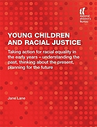 Young children and racial justice : taking action for racial equality in the early years - understanding the past, thinking about the present, planning for the future