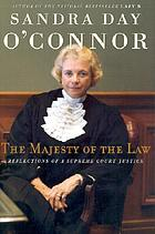 The majesty of the law : reflections of a Supreme Court JusticeCourt talk : personal reflections on the Court, the law, and AmericaThe majesty of the law:reflections of the Supreme Court JusticeThe majesty of the law : reflections of a Supreme Court Justice