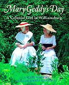 Mary Geddy's day : a Colonial girl in Williamsburg