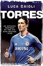 Torres : an intimate portrait of the kid who became king
