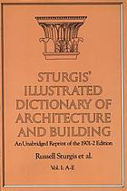Sturgis' illustrated dictionary of architecture and building : an unabridged reprint of the 1901-2 edition